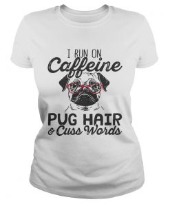 Ladies Tee Best I run on caffeine dog hair and cuss words shirt