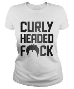 Ladies Tee Curly Headed Fuck shirt