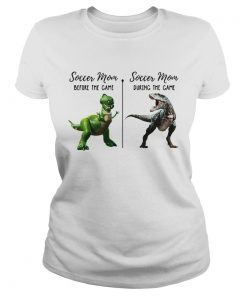 Ladies Tee Dinosaur soccer mom before the game soccer mom during the game shirt