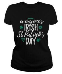 Ladies Tee Everyones Irish on St Patricks day shirt