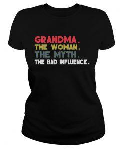 Ladies Tee Grandma The Woman The Myth The Bad Influence Gift Shirt