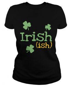 Ladies Tee Irish ish St Patricks day shirt
