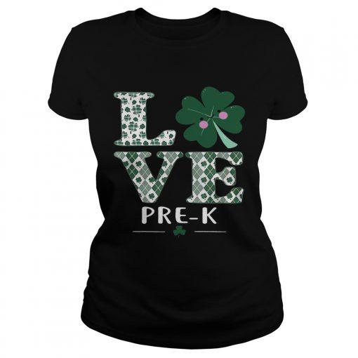 Ladies Tee Love PreK St Patricks Day Irish shirt