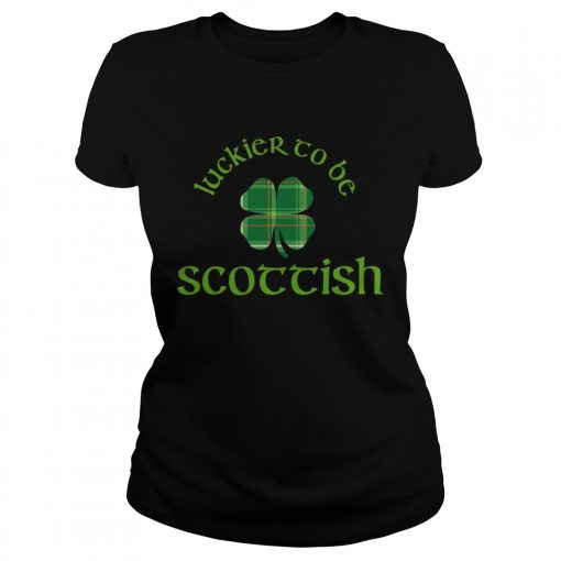 Ladies Tee Luckier to Be Scottish Shamrock ST Patricks day shirt