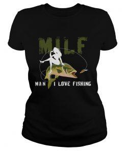 Ladies Tee Milf Man I Love Fishing TShirt