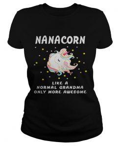 Ladies Tee Nanacorn like a normal grandma only more awesome shirt