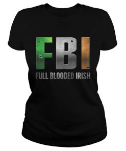 Ladies Tee ST Patricks Day FBI Full Blooded Irish Shirt