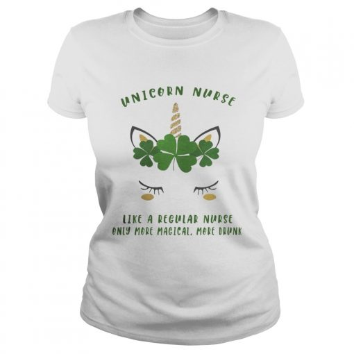 Ladies Tee Saint Patricks DayUnicorn Nurse Like A Regular Nurse Shirt