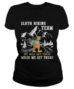 Ladies Tee Sloth hiking team we will get there when we get there shirt