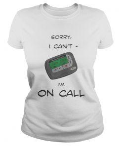 Ladies Tee Smack studio sorry I cant Im on call shirt