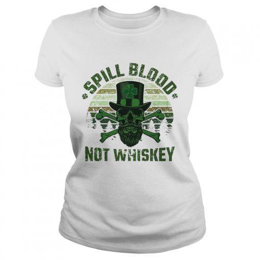 Ladies Tee Spill Blood Not Whiskey Unisex TshirtIrish Skeleton Tee