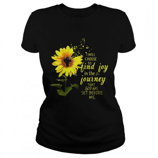 Ladies Tee Sunflower I will choose to find joy in the journey me kid shirt