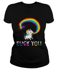 Ladies Tee Unicorn rainbow fuck you love you shirt