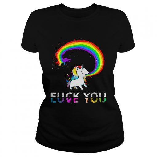 Ladies Tee Unicorn rainbow fuck you love you shirt