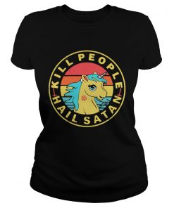 Ladies Tee Vintage Unicorn Kill People Hail Satan shirt