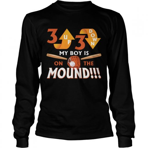 Longsleeve Tee 3 Up 3 Down My Boy Is On The Mound TShirt