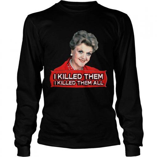 Longsleeve Tee Angela Lansbury I killed them all shirt