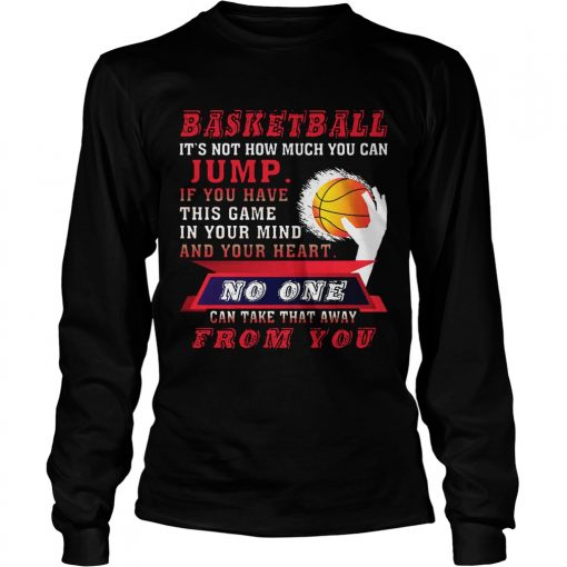 Longsleeve Tee BASKETBALL ITS NOT HOW MUCH YOU CAN JUMP TShirt