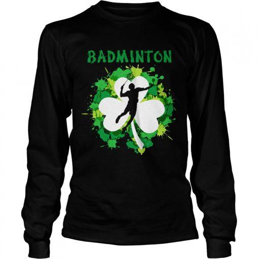 Longsleeve Tee Badminton Shamrock Irish St Pattys Day Sport Shirt For Badminton Lover Shirt