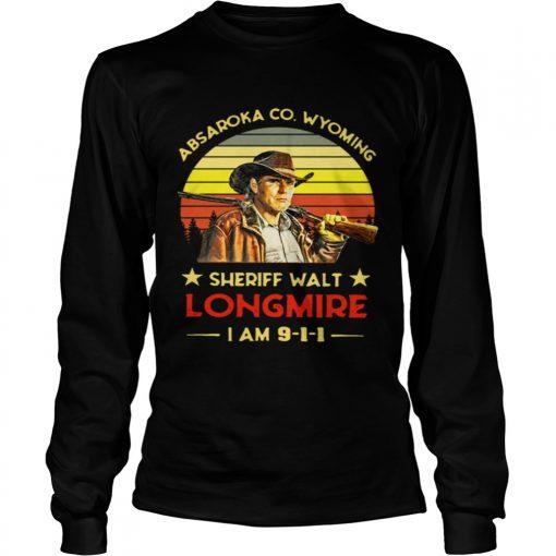 Longsleeve Tee Craig Johnson Absaroka Co Wyoming Sheriff Walt Longmire I am 9 1 1 retro shirt