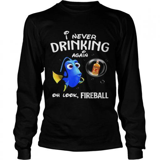 Longsleeve Tee Disney Funny Dory Im Never Drinking Again For Fireball Lover Shirt