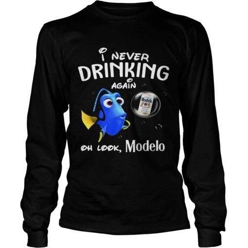Longsleeve Tee Disney Funny Dory Im Never Drinking Again For Modelo Lover Shirt