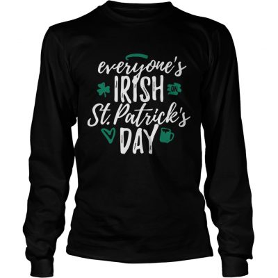 Longsleeve Tee Everyones Irish on St Patricks day shirt