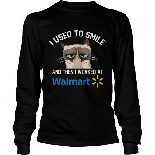 Longsleeve Tee Funny Cat I Used To Smile And Then I Worked At Walmart Gift Shirt