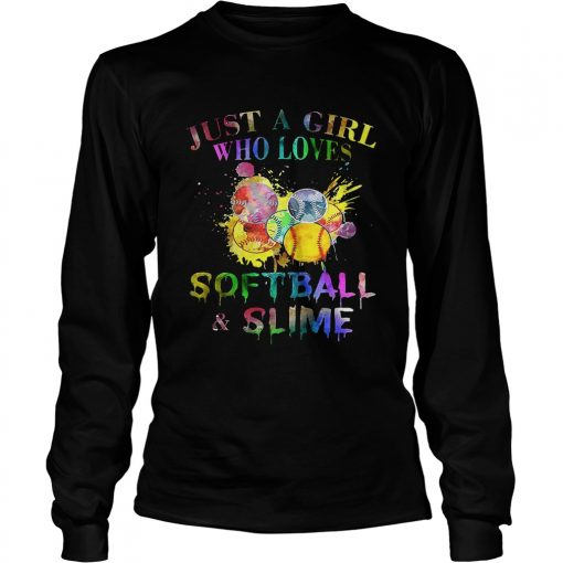 Longsleeve Tee Just a girl who loves softball and slime shirt