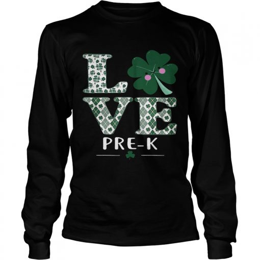 Longsleeve Tee Love PreK St Patricks Day Irish shirt