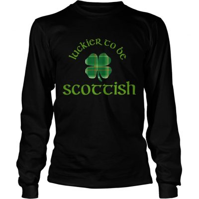 Longsleeve Tee Luckier to Be Scottish Shamrock ST Patricks day shirt