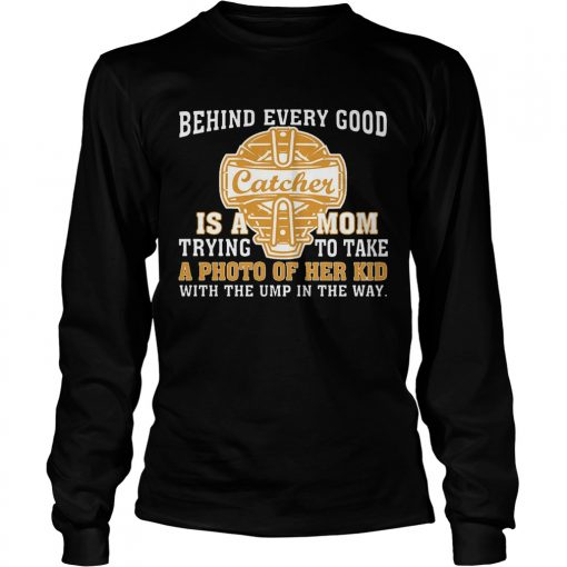Longsleeve Tee SoftballBehind Every Good Catcher Is A Mom TShirt