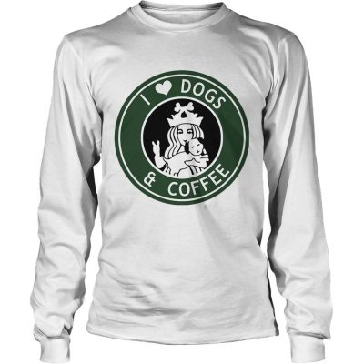 Longsleeve Tee Starbucks Coffee I love dogs and coffee shirt