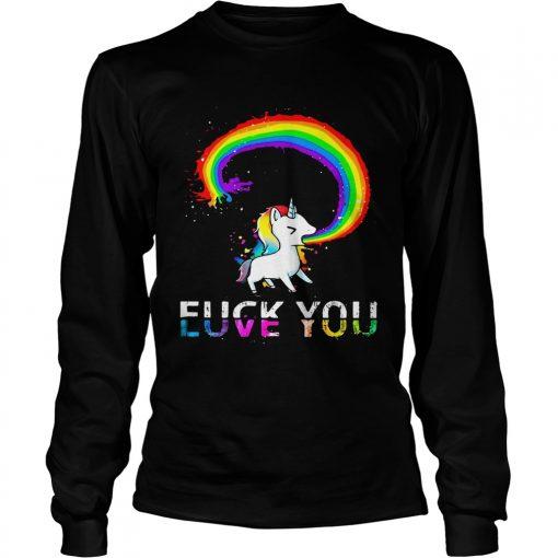 Longsleeve Tee Unicorn rainbow fuck you love you shirt