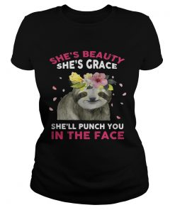 Sloth shes beauty shes grace shell punch you in the face ladies tee