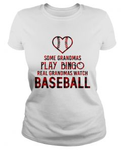 Some grandmas play bingo real grandmas watch baseball ladies tee