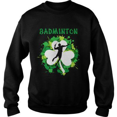 Sweatshirt Badminton Shamrock Irish St Pattys Day Sport Shirt For Badminton Lover Shirt