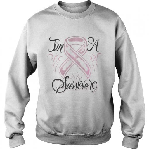 Sweatshirt Breast cancer Im a Survivor shirt
