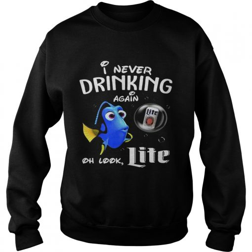Sweatshirt Disney Funny Dory Im Never Drinking Again For Nite Lover Shirt