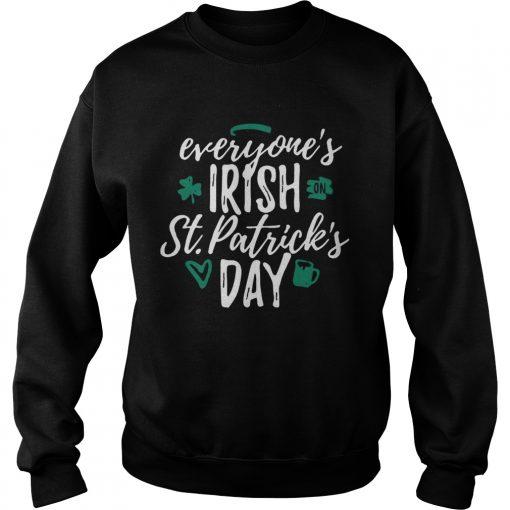 Sweatshirt Everyones Irish on St Patricks day shirt