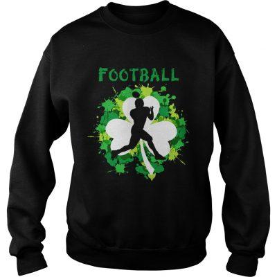 Sweatshirt Football Shamrock Irish St Pattys Day Sport Shirt For Football Lover shirt