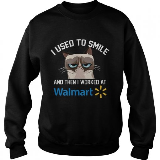 Sweatshirt Funny Cat I Used To Smile And Then I Worked At Walmart Gift Shirt