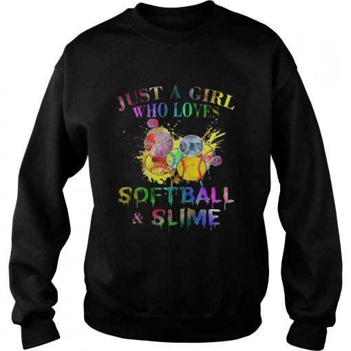 Sweatshirt Just a girl who loves softball and slime shirt