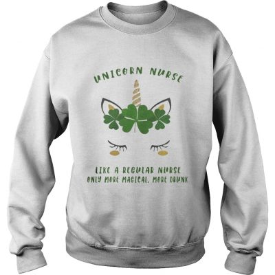 Sweatshirt Saint Patricks DayUnicorn Nurse Like A Regular Nurse Shirt