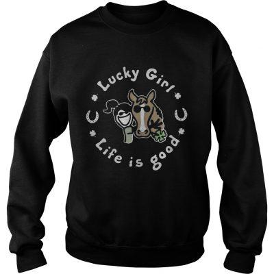Sweatshirt St Patrick's day Lucky girl life is good shirt