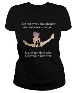 Behind every cheerleader who believes in herself is a cheer mom ladies tee