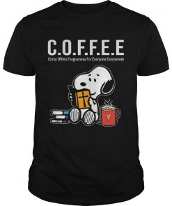 Coffee Is Christ Officers Forgiveness For Everyone Everywhere Snoopy T-Shirt