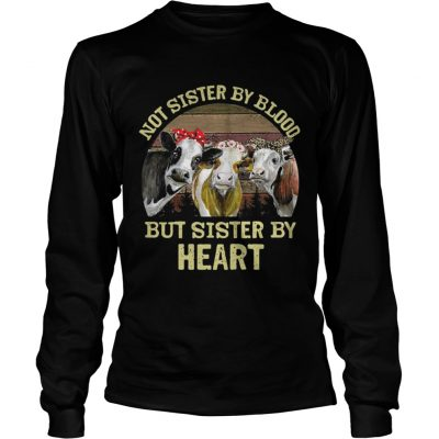 Cows Not sister by blood but sister by heart vintage longsleeve tee