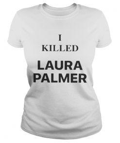 Debbie Harrys I Killed Laura Palmer ladies tee