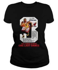 Dwyane Wade the legend is black one last dance ladies tee